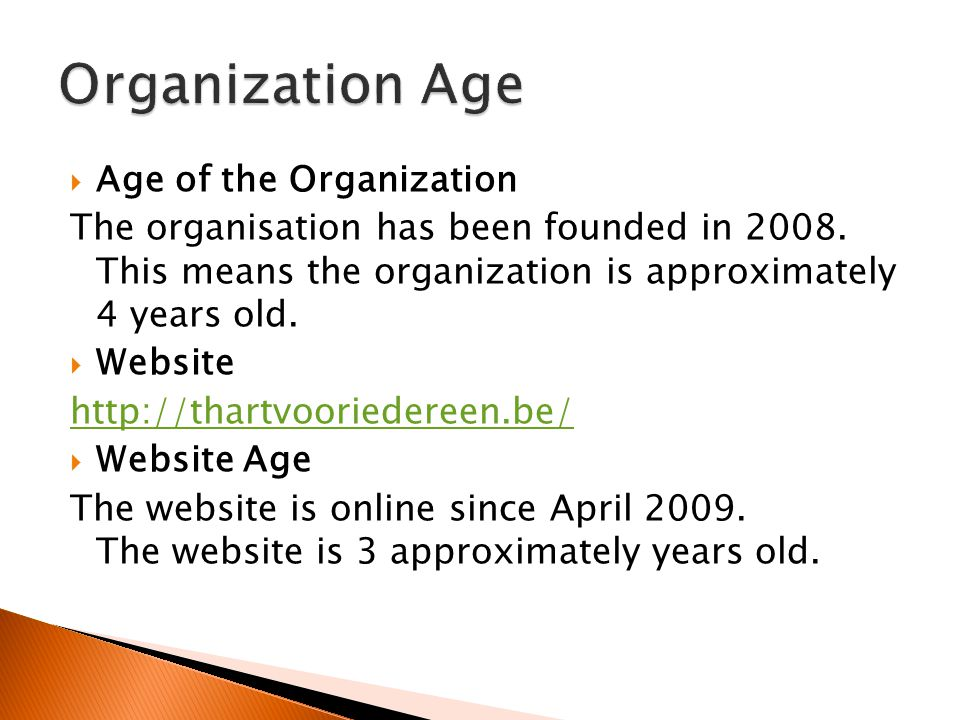 Age of the Organization The organisation has been founded in 2008. This means the organization is approximately 4 years old. Website http://thartvoori