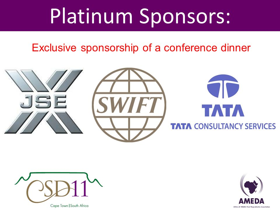Platinum Sponsors: Exclusive sponsorship of a conference dinner