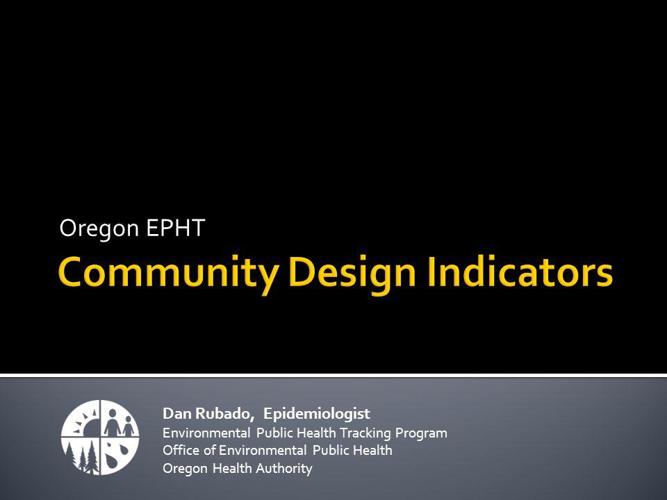 Oregon EPHT Dan Rubado, Epidemiologist Environmental Public Health Tracking Program Office of Environmental Public Health Oregon Health Authority
