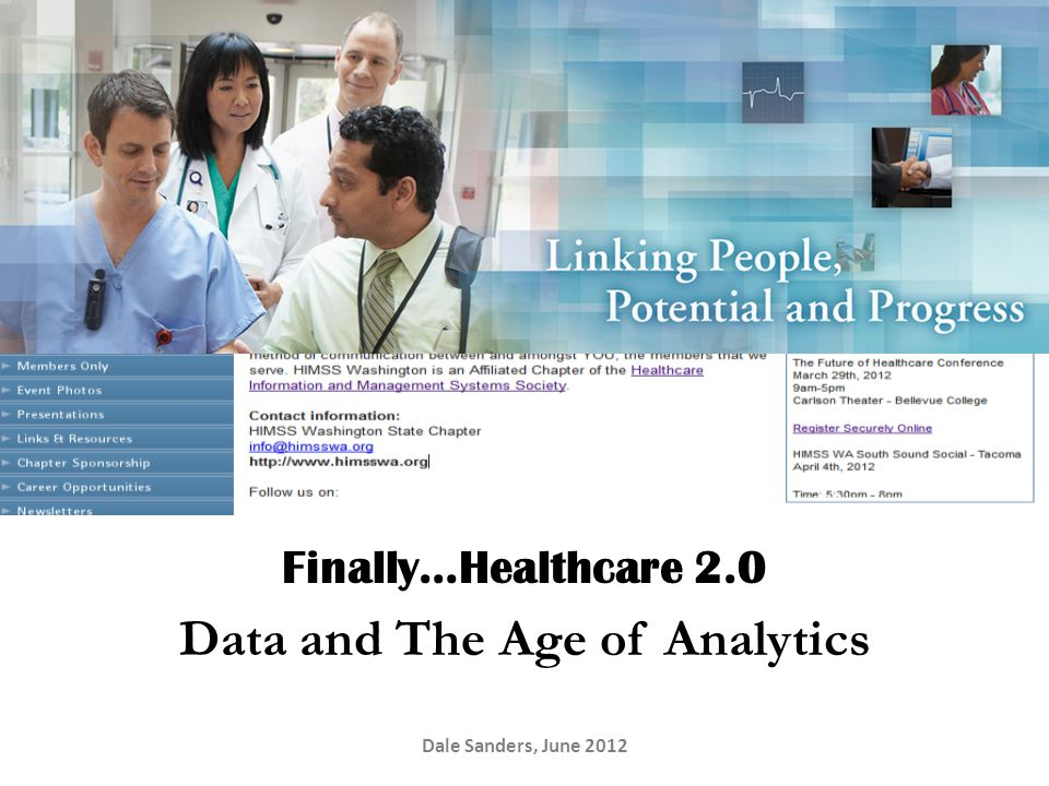 Finally…Healthcare 2.0 Data and The Age of Analytics Dale Sanders, June 2012