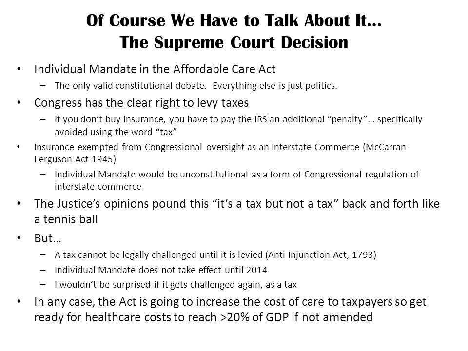 Of Course We Have to Talk About It… The Supreme Court Decision Individual Mandate in the Affordable Care Act – The only valid constitutional debate.