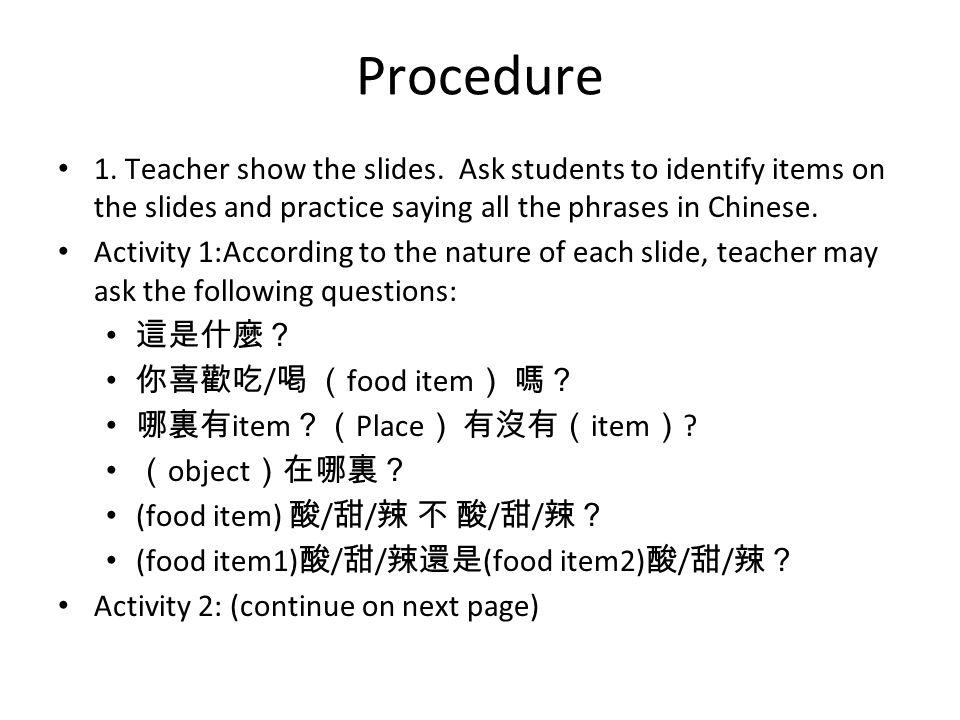 Procedure 1. Teacher show the slides.