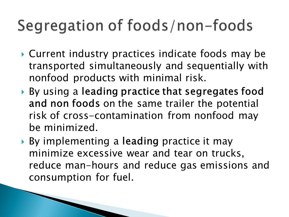 Current industry practices indicate foods may be transported simultaneously and sequentially with nonfood products with minimal risk.