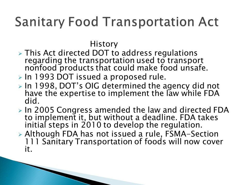 History This Act directed DOT to address regulations regarding the transportation used to transport nonfood products that could make food unsafe.