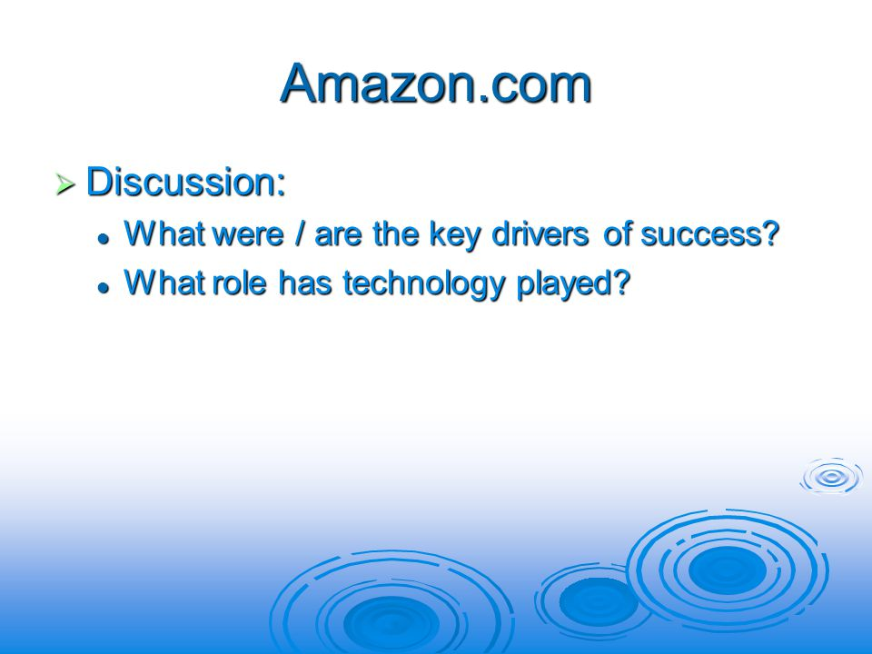 Amazon.com Discussion: Discussion: What were / are the key drivers of success.