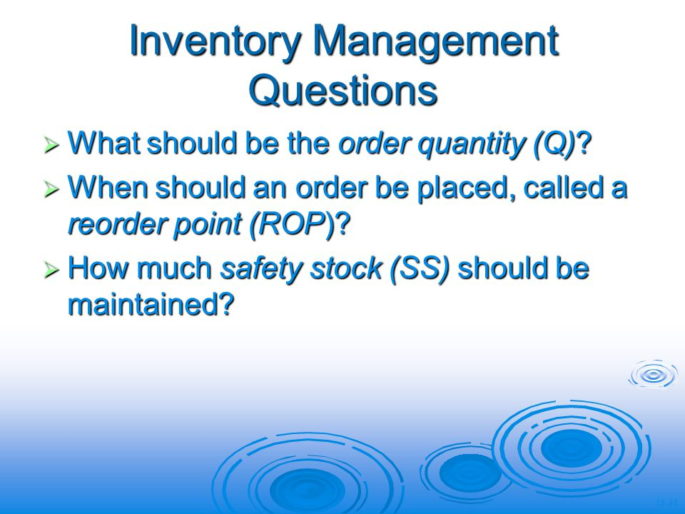 Inventory Management Questions What should be the order quantity (Q).