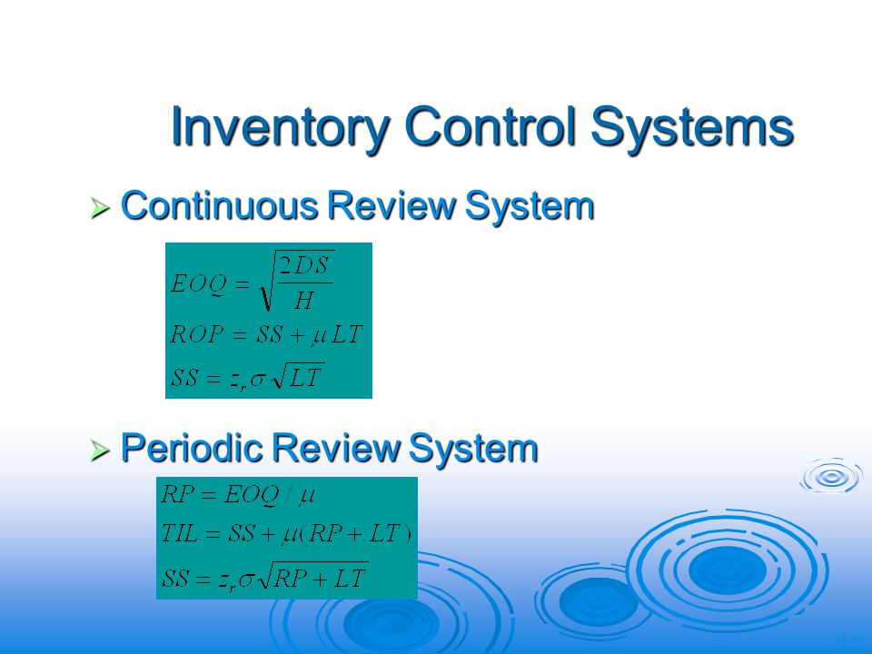 Inventory Control Systems Continuous Review System Continuous Review System Periodic Review System Periodic Review System 18-60