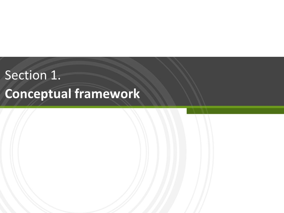 Section 1. Conceptual framework