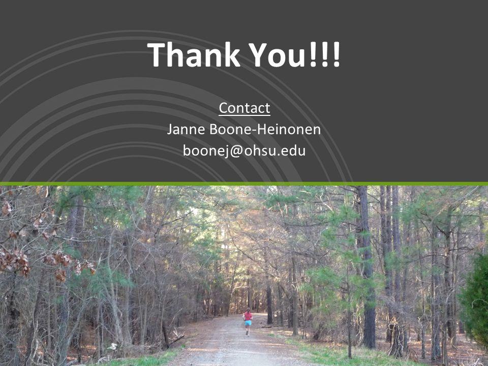 Thank You!!! Contact Janne Boone-Heinonen boonej@ohsu.edu