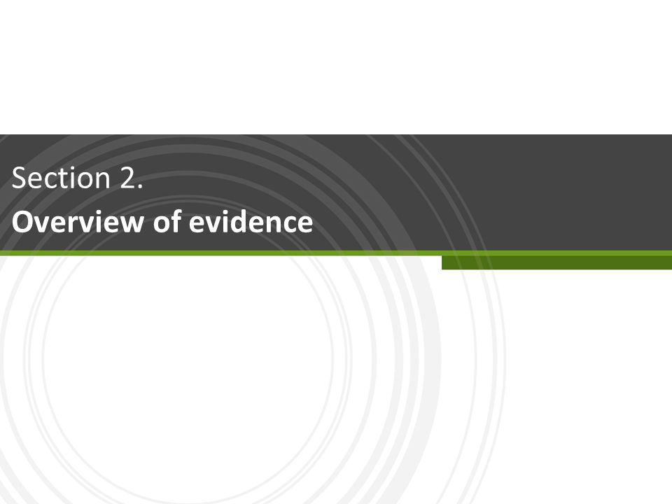 Section 2. Overview of evidence