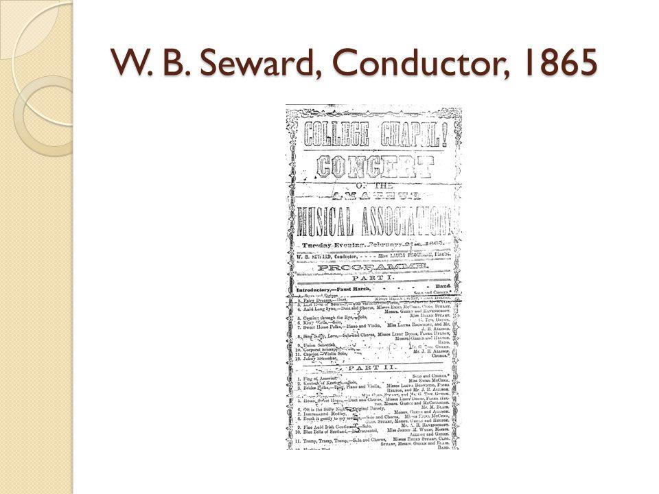 W. B. Seward, Conductor, 1865