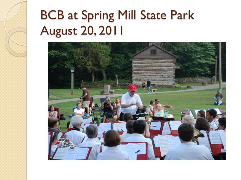 BCB at Spring Mill State Park August 20, 2011