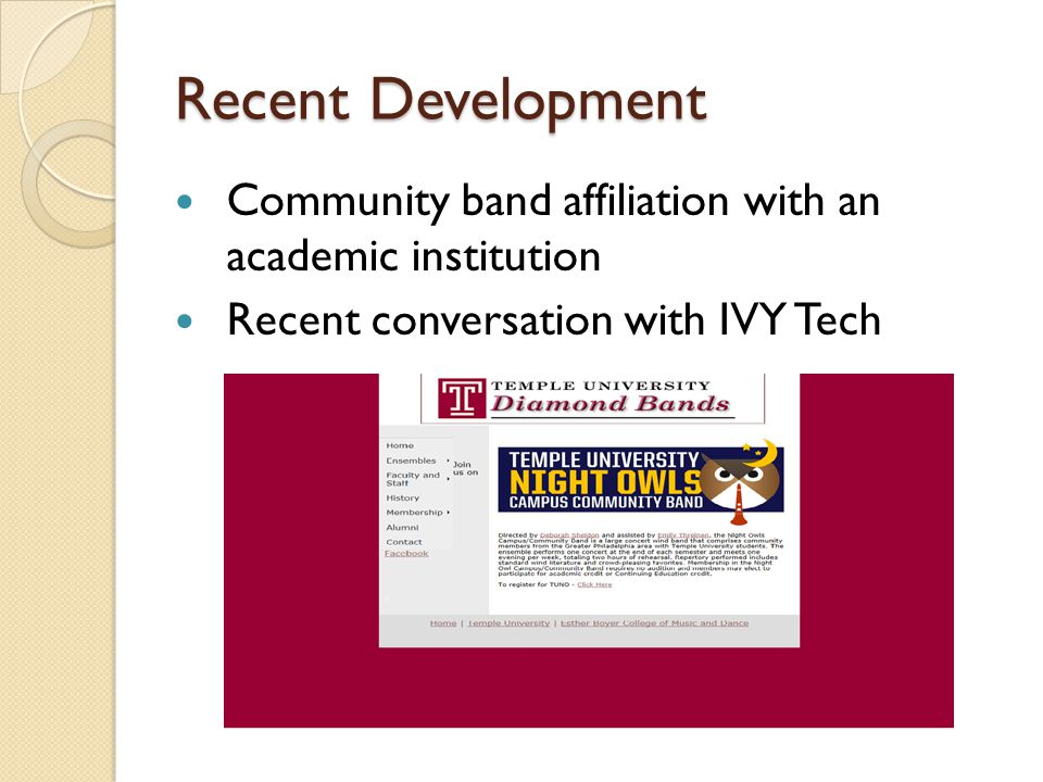 Recent Development Community band affiliation with an academic institution Recent conversation with IVY Tech