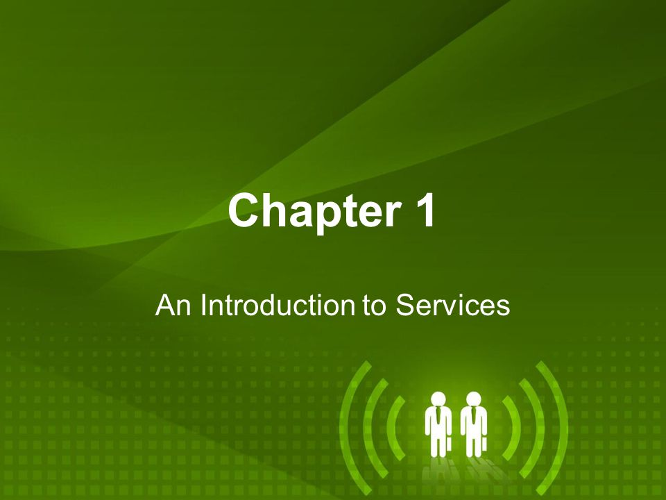 Chapter 1 An Introduction to Services