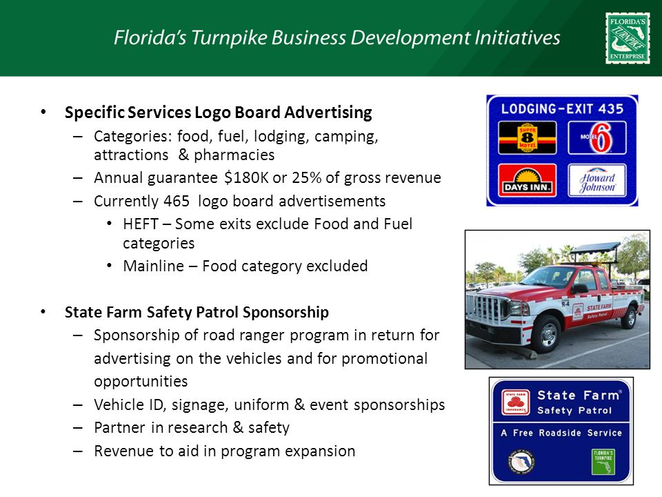 Specific Services Logo Board Advertising – Categories: food, fuel, lodging, camping, attractions & pharmacies – Annual guarantee $180K or 25% of gross revenue – Currently 465 logo board advertisements HEFT – Some exits exclude Food and Fuel categories Mainline – Food category excluded State Farm Safety Patrol Sponsorship – Sponsorship of road ranger program in return for advertising on the vehicles and for promotional opportunities – Vehicle ID, signage, uniform & event sponsorships – Partner in research & safety – Revenue to aid in program expansion 29