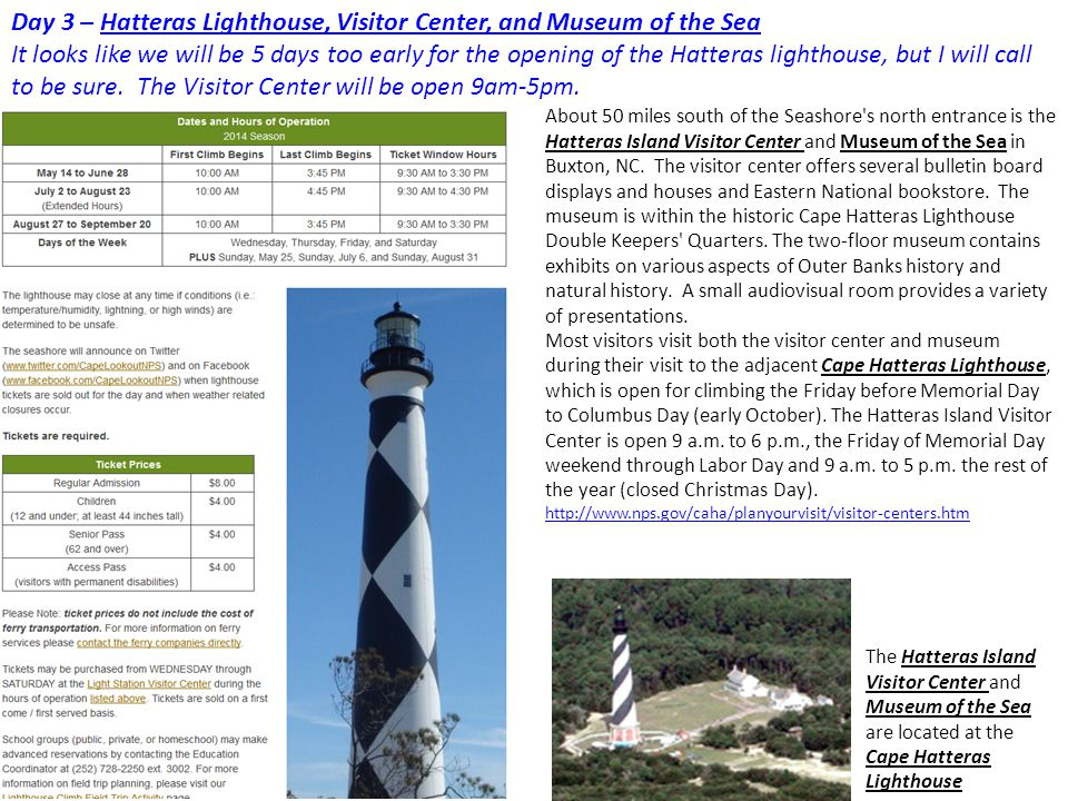 Day 3 – Hatteras Lighthouse, Visitor Center, and Museum of the Sea It looks like we will be 5 days too early for the opening of the Hatteras lighthouse, but I will call to be sure.