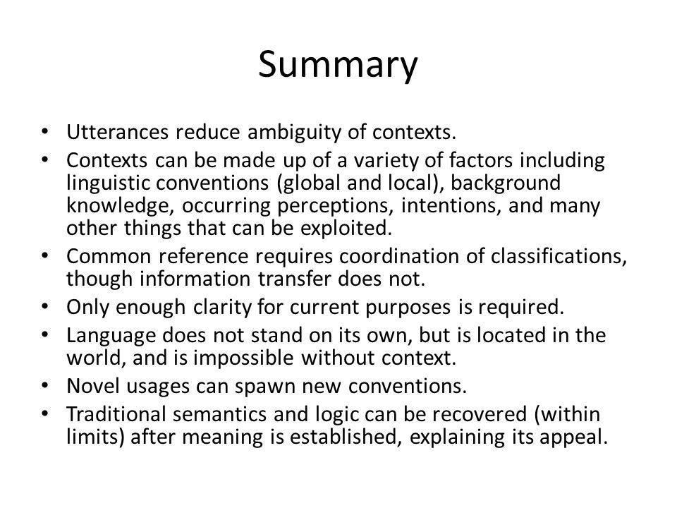 Summary Utterances reduce ambiguity of contexts.