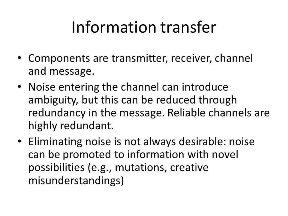 Information transfer Components are transmitter, receiver, channel and message.