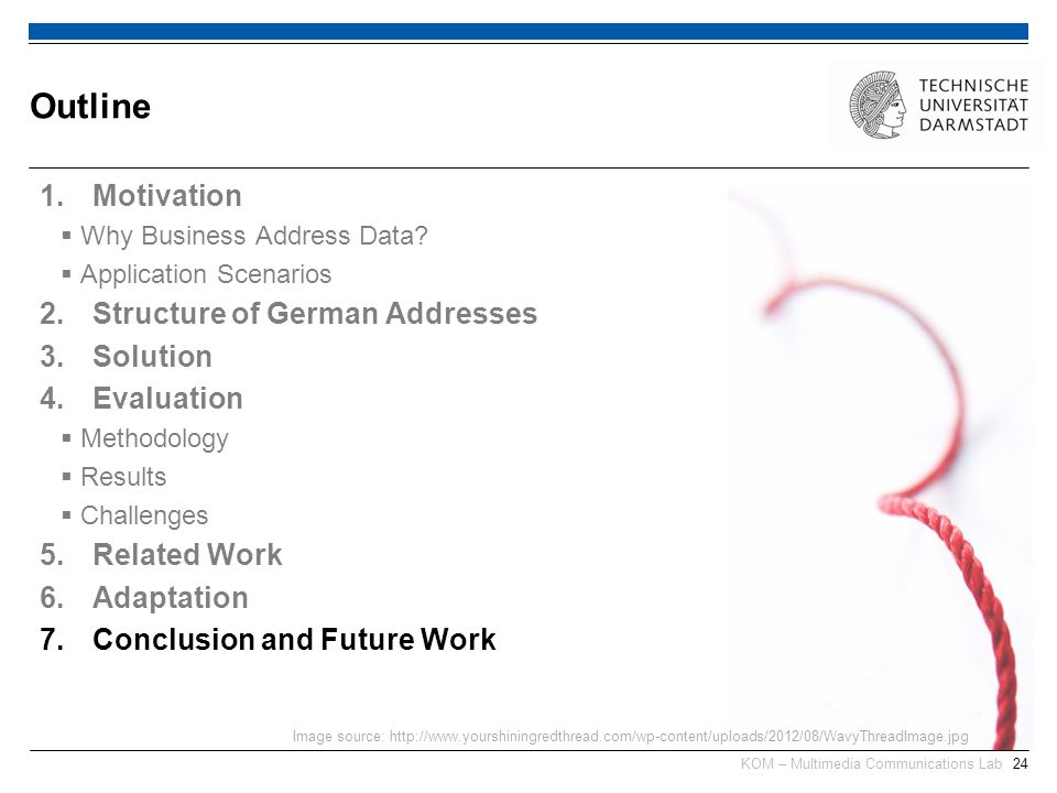 KOM – Multimedia Communications Lab24 1.Motivation Why Business Address Data? Application Scenarios 2.Structure of German Addresses 3.Solution 4.Evalu