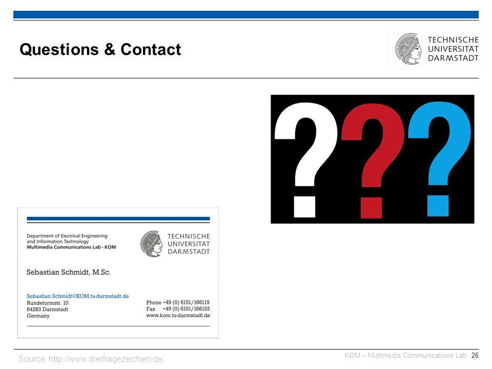 KOM – Multimedia Communications Lab26 Questions & Contact Source: http://www.dreifragezeichen.de/