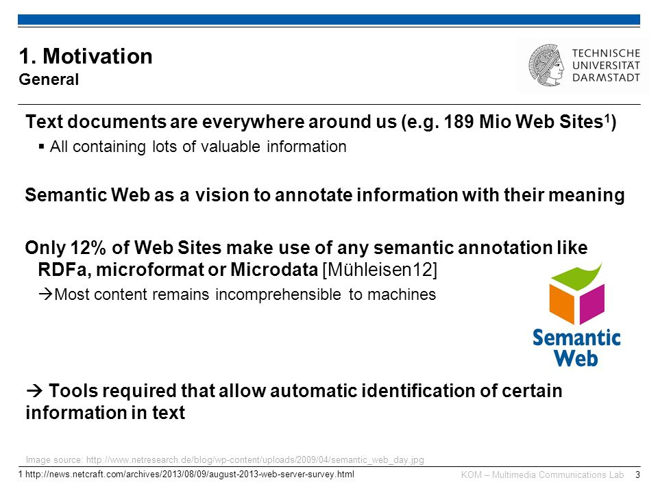 KOM – Multimedia Communications Lab3 Text documents are everywhere around us (e.g. 189 Mio Web Sites 1 ) All containing lots of valuable information S