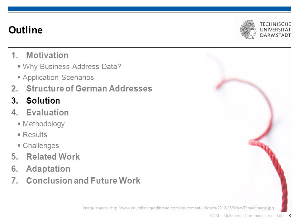 KOM – Multimedia Communications Lab8 1.Motivation Why Business Address Data? Application Scenarios 2.Structure of German Addresses 3.Solution 4.Evalua