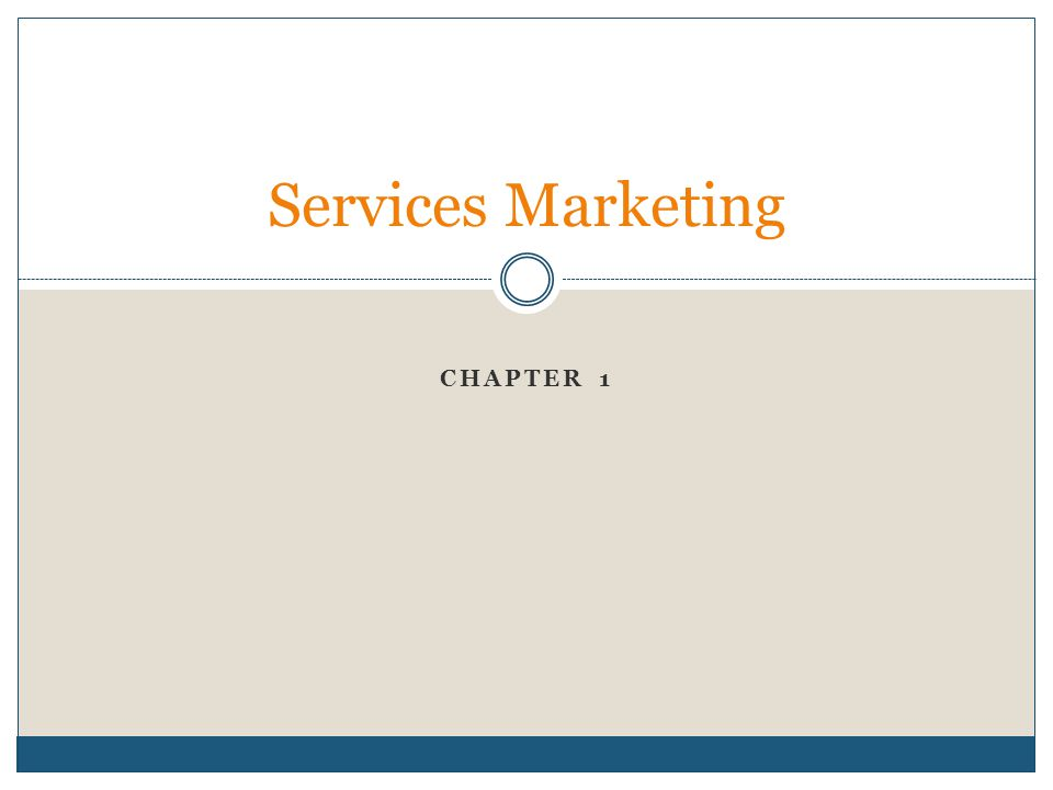 CHAPTER 1 Services Marketing