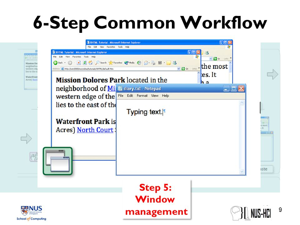 6-Step Common Workflow 9 Step 5: Window management Step 5: Window management