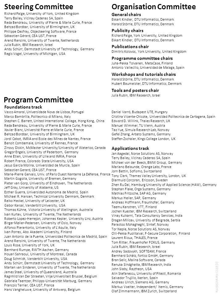 (c) 2011 Harald Störrle Foundations track Vasco Amaral, Universidade Nova de Lisboa, Portugal Marco Bambrilla, Politecnico di Milano, Italy Stephen C.