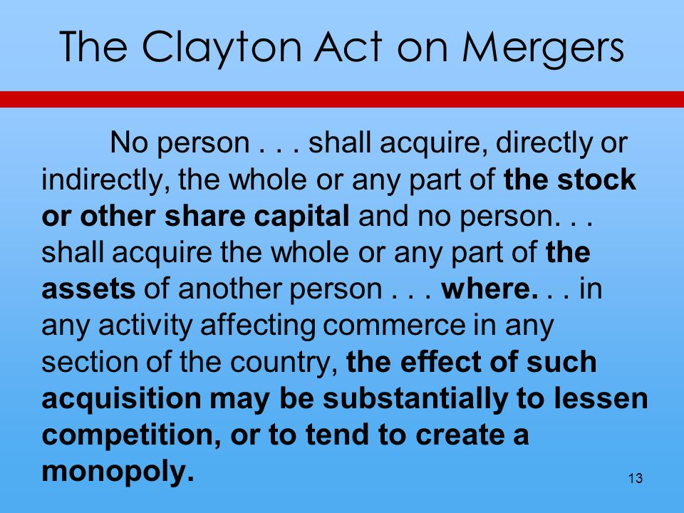 The Clayton Act on Mergers No person...