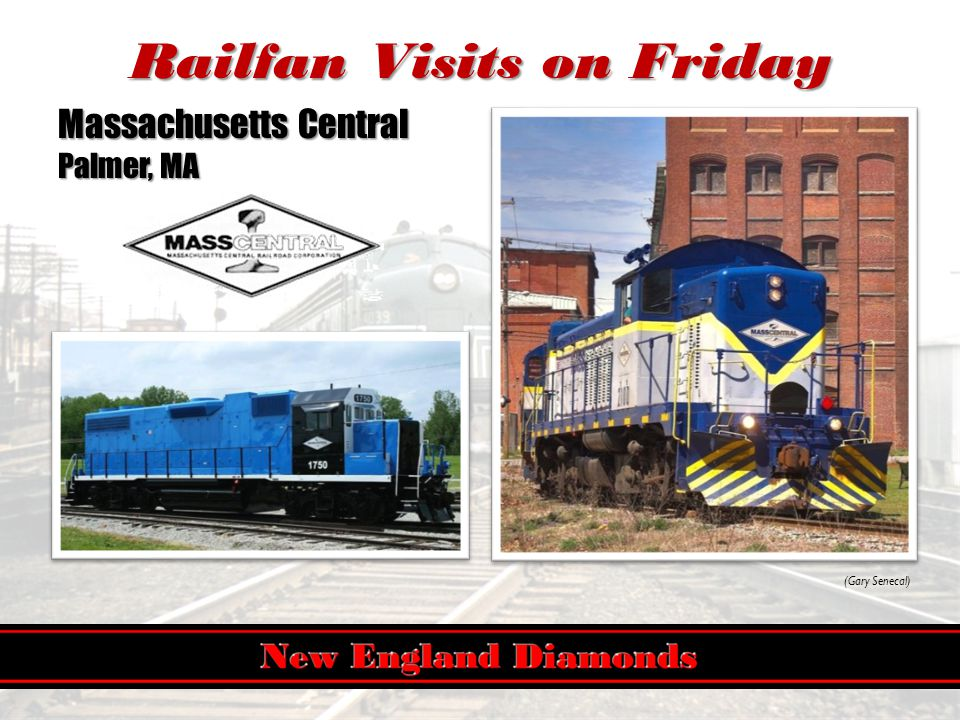 Railfan Visits on Friday Massachusetts Central Palmer, MA (Gary Senecal)