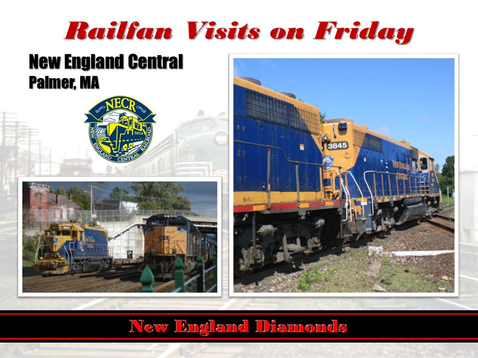 Railfan Visits on Friday New England Central Palmer, MA
