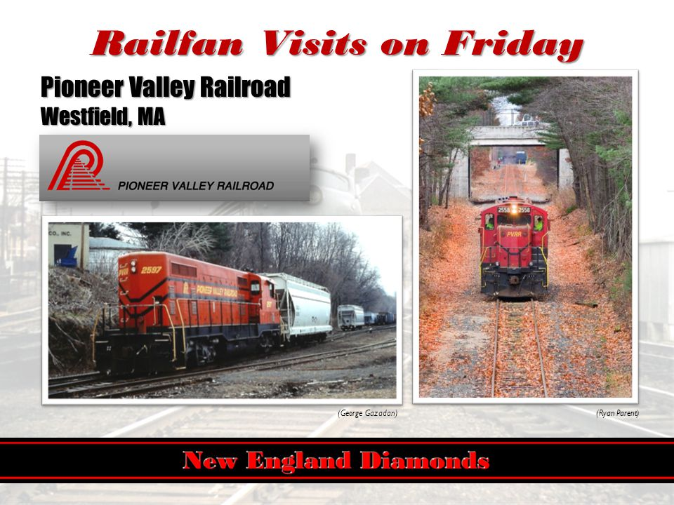 Railfan Visits on Friday Pioneer Valley Railroad Westfield, MA (Ryan Parent)(George Gazadan)