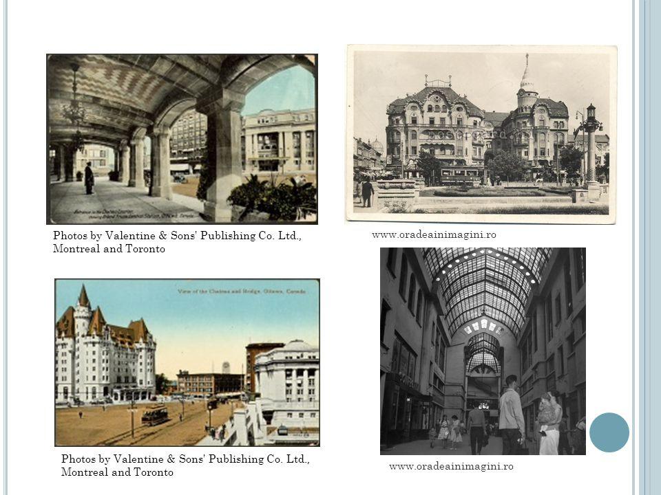 Photos by Valentine & Sons Publishing Co. Ltd., Montreal and Toronto www.oradeainimagini.ro