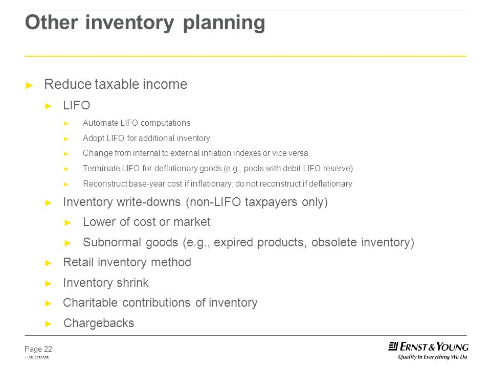 Page 22 1105-1260385 Other inventory planning Reduce taxable income LIFO Automate LIFO computations Adopt LIFO for additional inventory Change from in