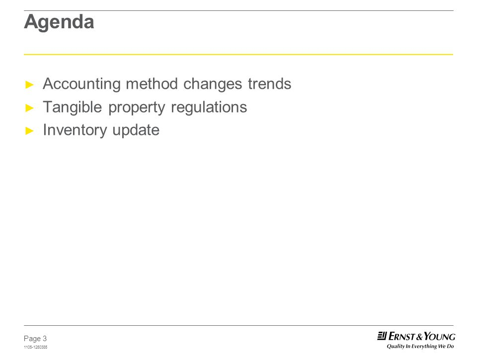 Page 3 1105-1260385 Agenda Accounting method changes trends Tangible property regulations Inventory update