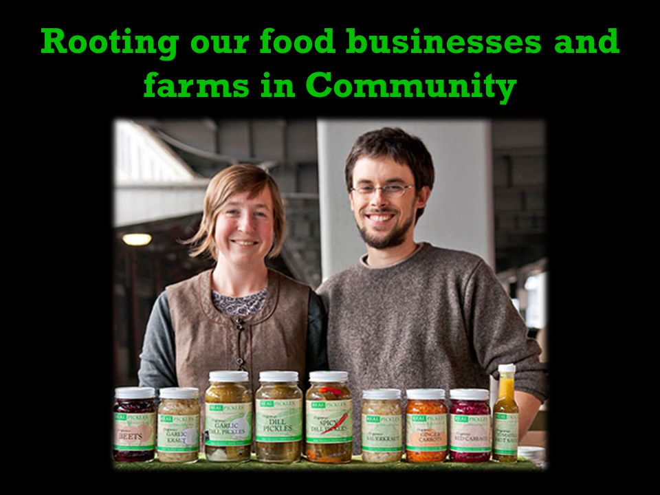 Rooting our food businesses and farms in Community