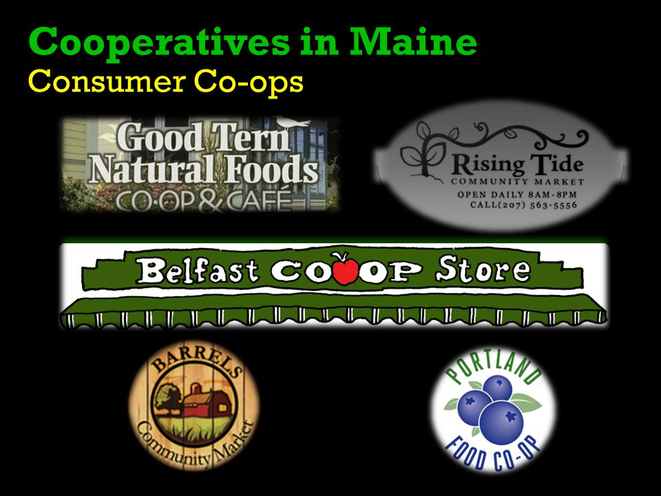 Consumer Co-ops Cooperatives in Maine
