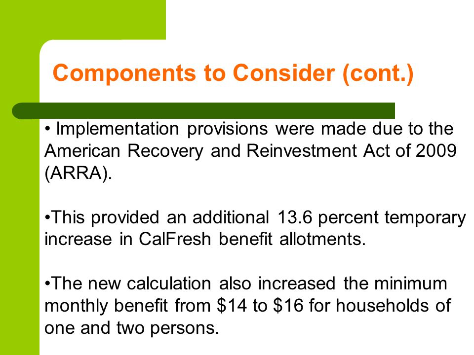 Components to Consider (cont.) Implementation provisions were made due to the American Recovery and Reinvestment Act of 2009 (ARRA). This provided an