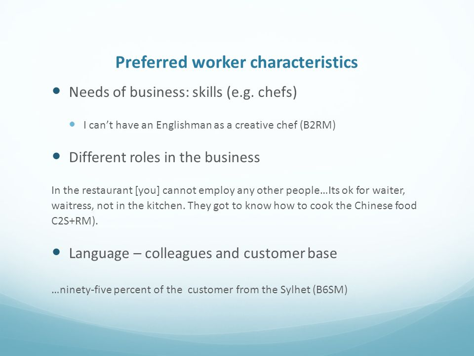Preferred worker characteristics Needs of business: skills (e.g.