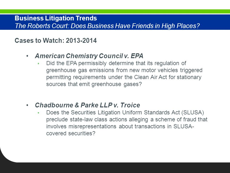 Business Litigation Trends The Roberts Court: Does Business Have Friends in High Places.