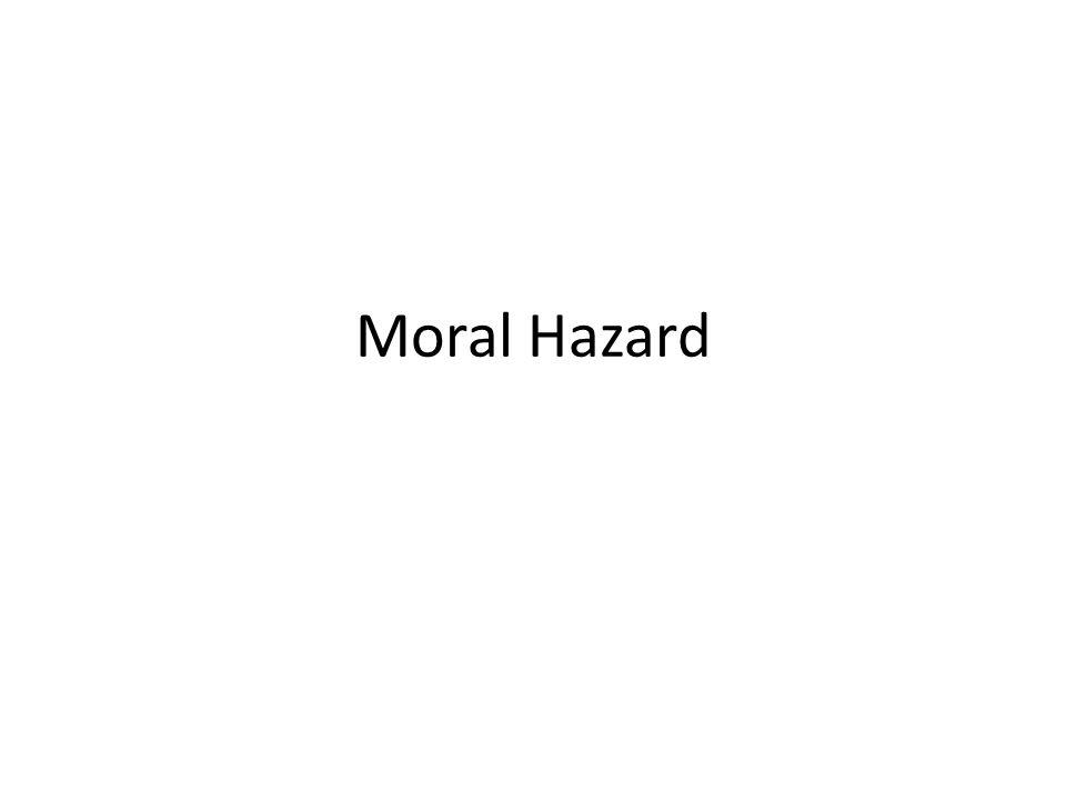 Moral Hazard