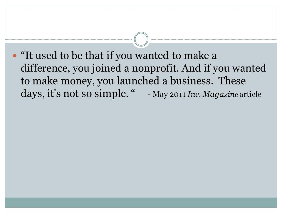 It used to be that if you wanted to make a difference, you joined a nonprofit.