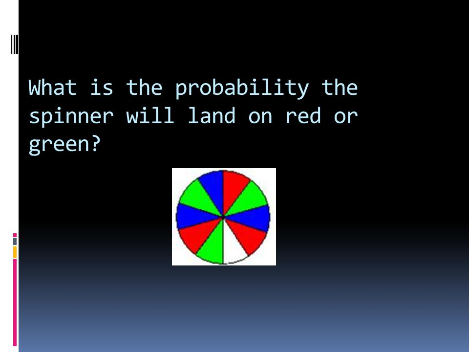 What is the probability the spinner will land on red or green?