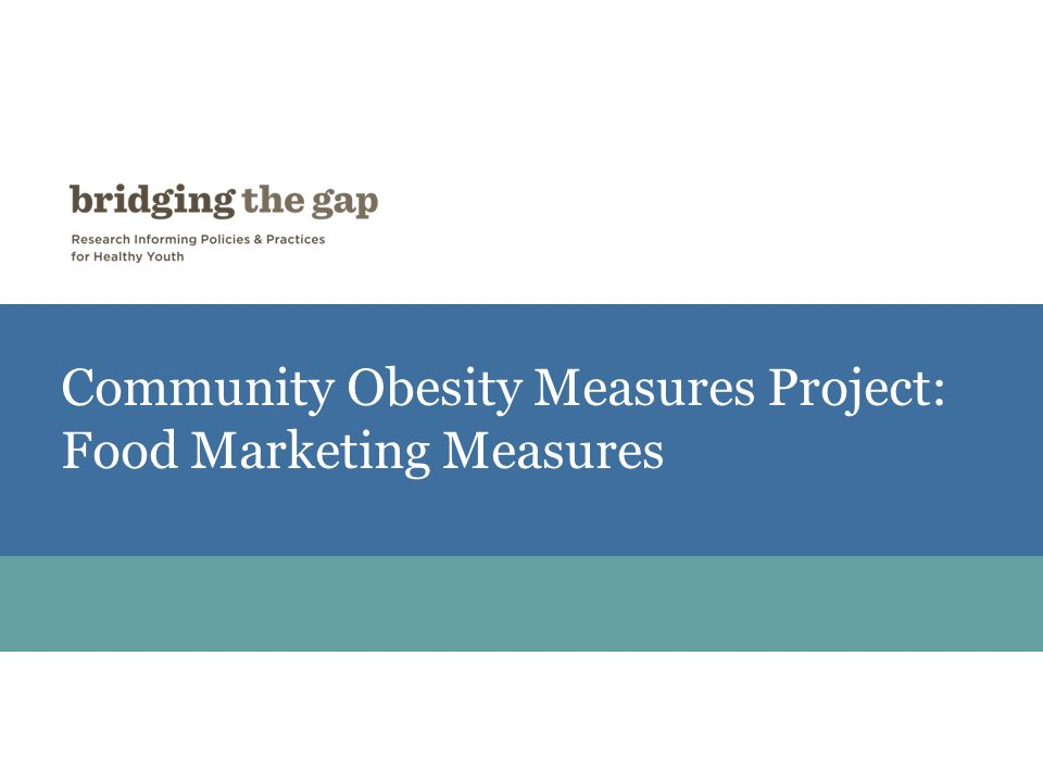 Community Obesity Measures Project: Food Marketing Measures