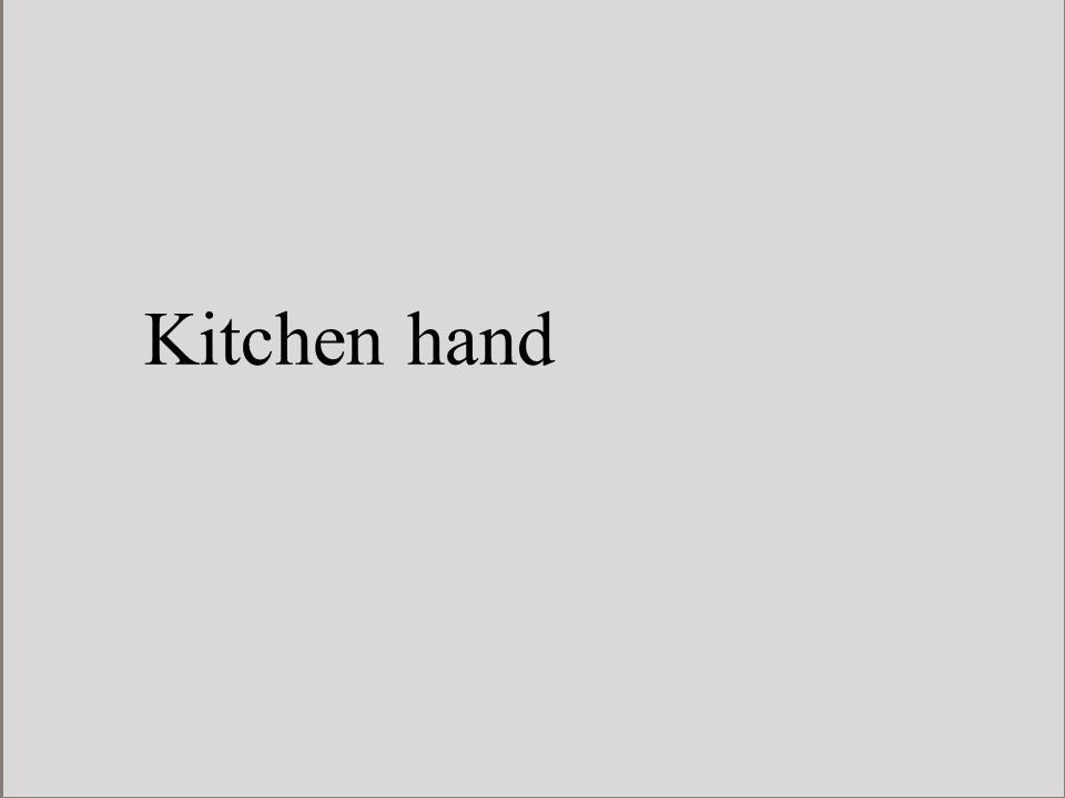 Kitchen hand