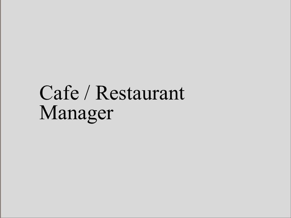 Cafe / Restaurant Manager