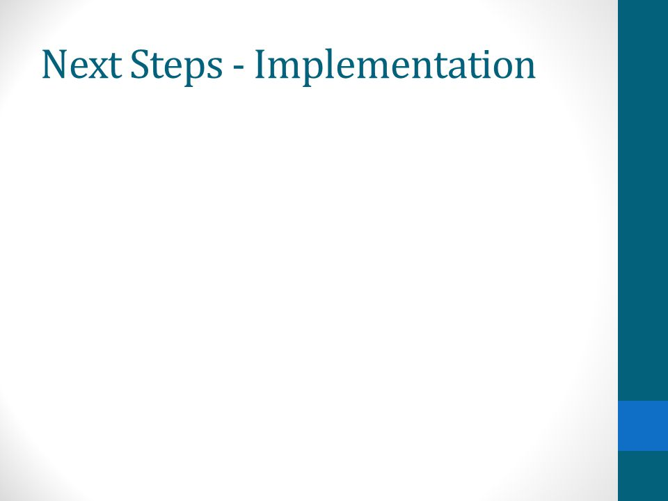 Next Steps - Implementation
