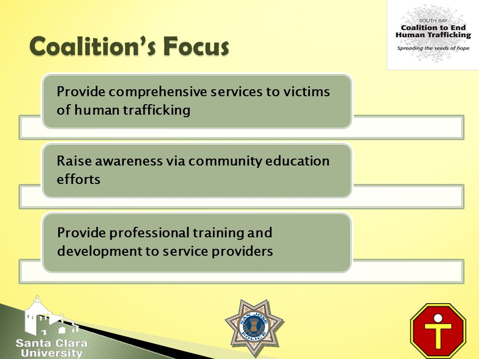 Provide comprehensive services to victims of human trafficking Raise awareness via community education efforts Provide professional training and development to service providers