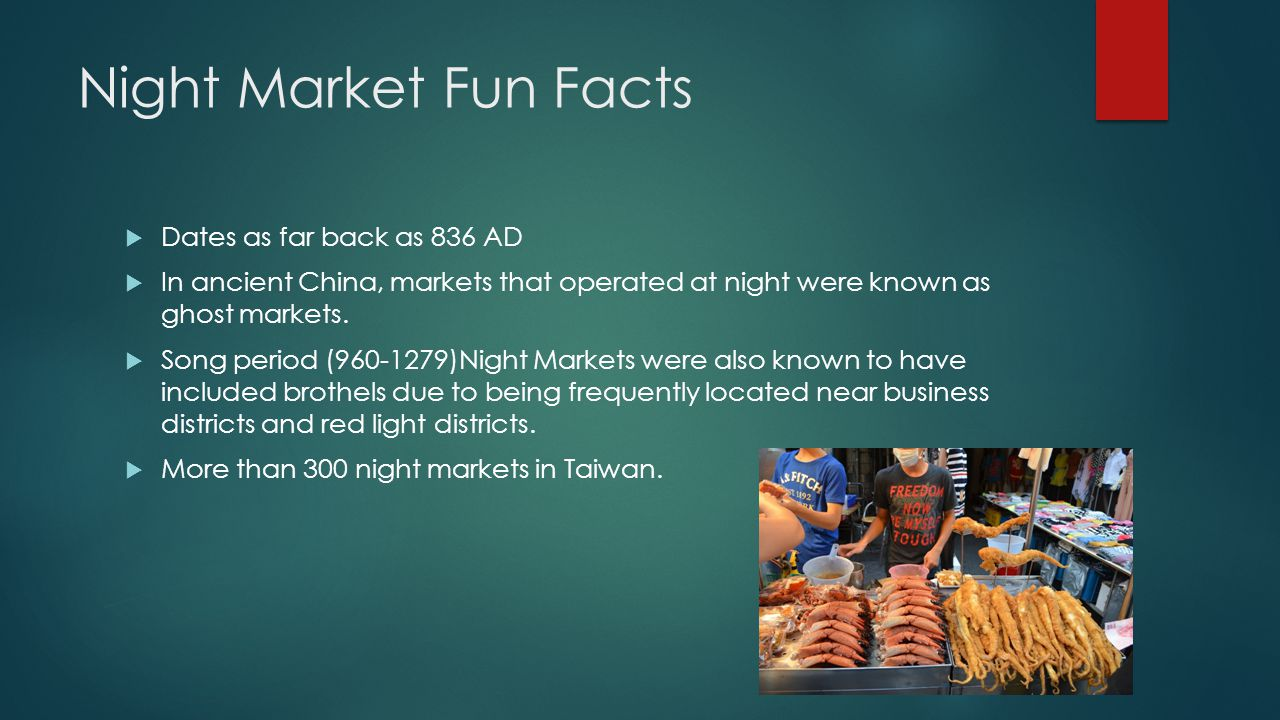 Night Market Fun Facts Dates as far back as 836 AD In ancient China, markets that operated at night were known as ghost markets. Song period (960-1279